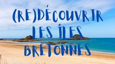 Redécouvrir les îles bretonnes actualité