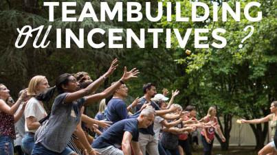 Teambuilding et incentive ? actualité